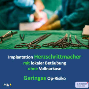 Implantation des Herzschrittmachers ohne Vollnarkose - Geringes OP-Risiko